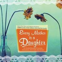 Every Mother Is a Daughter - Perri Klass - audiobook