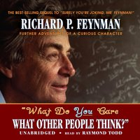 """""""What Do You Care What Other People Think?"""" - Richard P. Feynman - audiobook"""