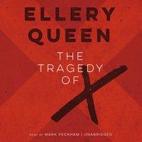 Tragedy of X - Ellery Queen - audiobook