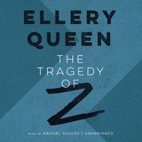Tragedy of Z - Ellery Queen - audiobook