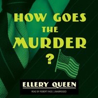 How Goes the Murder? - Ellery Queen - audiobook