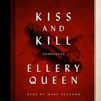 Kiss and Kill - Ellery Queen - audiobook
