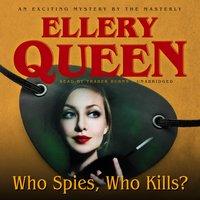 Who Spies, Who Kills? - Ellery Queen - audiobook