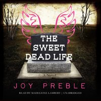 Sweet Dead Life - Joy Preble - audiobook