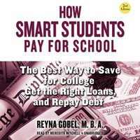 How Smart Students Pay for School, 2nd Edition - MBA Reyna Gobel - audiobook