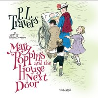 Mary Poppins and the House Next Door - P. L. Travers - audiobook