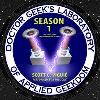 Doctor Geek's Laboratory, Season 1 - Scott C. Viguie - audiobook