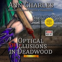 Optical Delusions in Deadwood - Ann Charles - audiobook