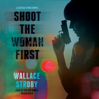 Shoot the Woman First - Wallace Stroby - audiobook