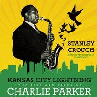 Kansas City Lightning - Stanley Crouch - audiobook