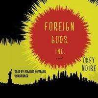 Foreign Gods, Inc. - Okey Ndibe - audiobook