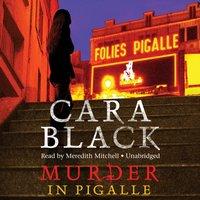 Murder in Pigalle - Cara Black - audiobook