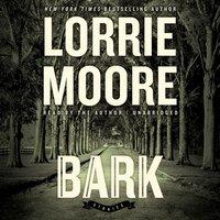 Bark - Lorrie Moore - audiobook