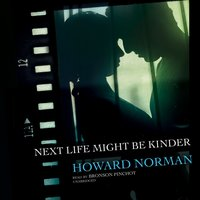 Next Life Might Be Kinder - Howard Norman - audiobook