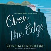 Over the Edge - Patricia H. Rushford - audiobook