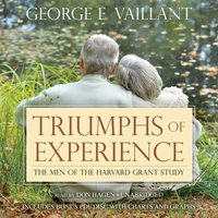 Triumphs of Experience - George E. Vaillant - audiobook