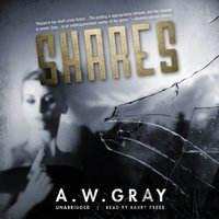 Shares - A. W. Gray - audiobook