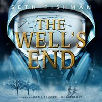 Well's End - Seth Fishman - audiobook
