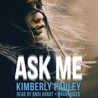 Ask Me - Kimberly Pauley - audiobook
