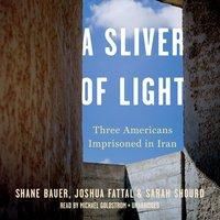 Sliver of Light - Shane Bauer - audiobook