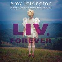 Liv, Forever - Amy Talkington - audiobook