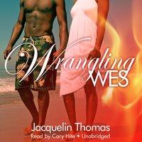 Wrangling Wes - Jacquelin Thomas - audiobook