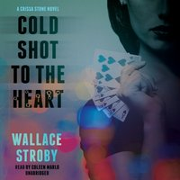 Cold Shot to the Heart - Wallace Stroby - audiobook