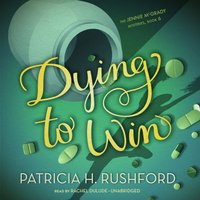 Dying to Win - Patricia H. Rushford - audiobook
