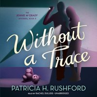 Without a Trace - Patricia H. Rushford - audiobook