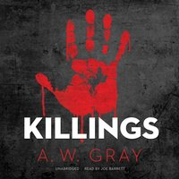 Killings - A. W. Gray - audiobook