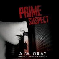 Prime Suspect - A. W. Gray - audiobook