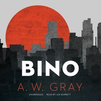 Bino - A. W. Gray - audiobook