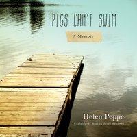 Pigs Can't Swim - Helen Peppe - audiobook
