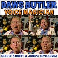 Daws Butler: Voice Magician - Arnold R. Kunert - audiobook