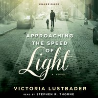 Approaching the Speed of Light - Victoria Lustbader - audiobook