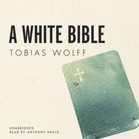 White Bible - Tobias Wolff - audiobook