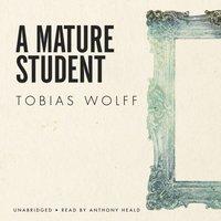Mature Student - Tobias Wolff - audiobook