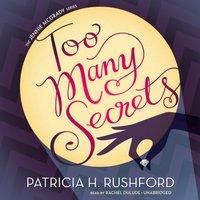 Too Many Secrets - Patricia H. Rushford - audiobook