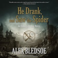 He Drank, and Saw the Spider - Alex Bledsoe - audiobook