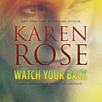 Watch Your Back - Karen Rose - audiobook