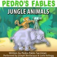 Pedro's Fables: Jungle Animals - Pedro Pablo Sacristan - audiobook