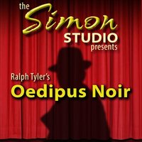 Simon Studio Presents: Oedipus Noir - Ralph Tyler - audiobook
