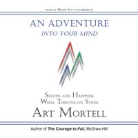 Adventure into Your Mind - Art Mortell - audiobook