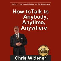 How to Talk to Anybody, Anytime, Anywhere - Chris Widener - audiobook