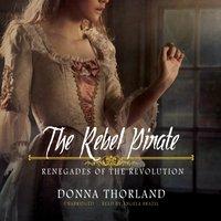 Rebel Pirate - Donna Thorland - audiobook