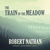 Train in the Meadow - Robert Nathan - audiobook