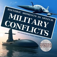 Historic Moments in Speech: Military Conflicts - the Speech Resource Company - audiobook