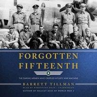 Forgotten Fifteenth - Barrett Tillman - audiobook