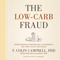 Low-Carb Fraud - PhD T. Colin Campbell - audiobook