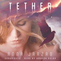 Tether - Anna Jarzab - audiobook